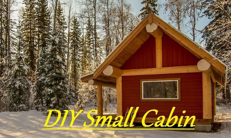 DIY Projects: How To Build A Small Cabin On A Budget