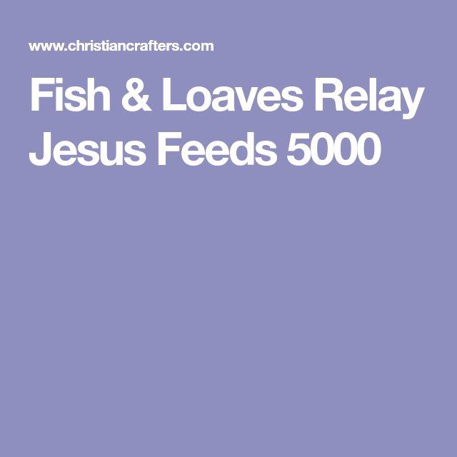 Fish & Loaves Relay Jesus Feeds 5000