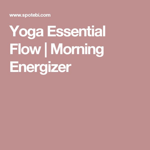 Yoga Essential Flow | Morning Energizer