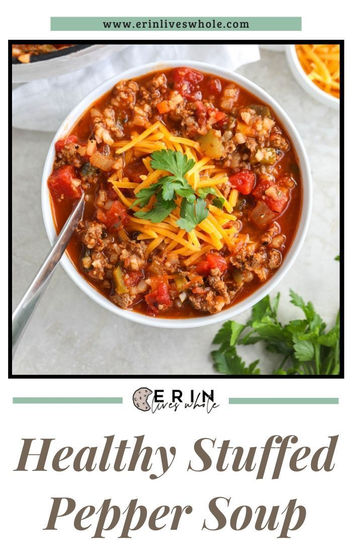 Healthy Stuffed Pepper Soup Erin Lives Whole Recipe In 2020 Stuffed Peppers Bell Pepper Recipes Healthy Whole Food Recipes