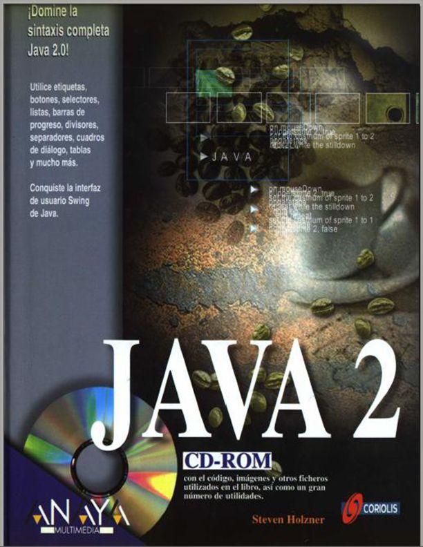Anaya Multimedia La Biblia De Java 2. haz clic aquí para descargar: http://on.fb.me/12idz37