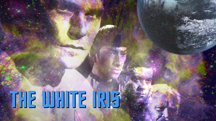 "Star Trek Continues E04 ""The White Iris"""
