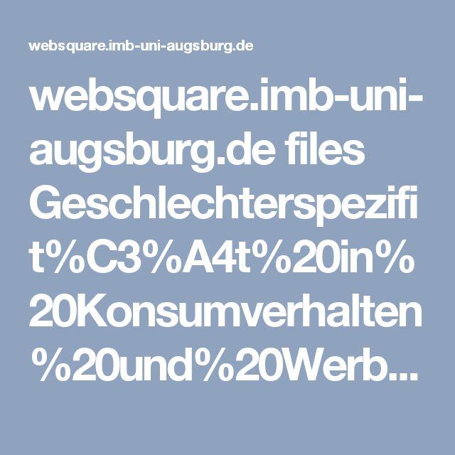 websquare.imb-uni-augsburg.de files Geschlechterspezifit%C3%A4t%20in%20Konsumverhalten%20und%20Werbung.pdf