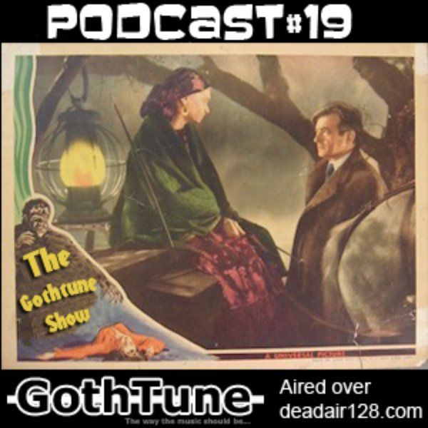 Gothtune Podcast #19   Horror Vacuii   The Mission   Arcane Winter   New Model Army   Savages   Lithos Sarcophagos   Aeon Sable   Corpus Principium   Stupid Bitch Reject   Ikon   Sopor Aeternus & the Ensemble of Shadows