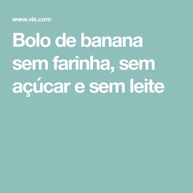 Bolo de banana sem farinha, sem açúcar e sem leite