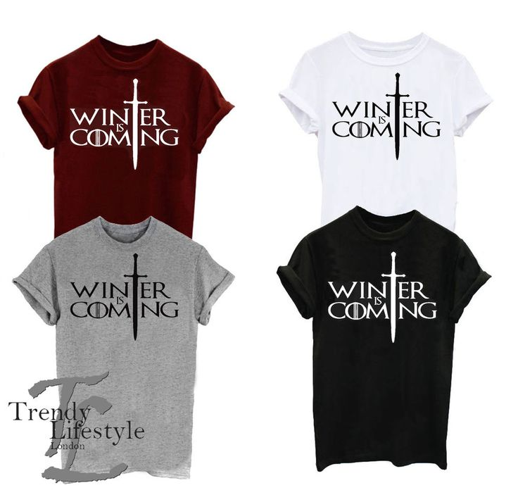 WINTER IS COMING SLOGAN GAME OF THRONES PRINT T-SHIRT UNISEX 4 SIZE 4 COLOR in Clothes, Shoes & Accessories, Women's Clothing, T-Shirts | eBay