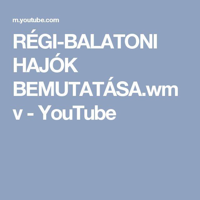 RÉGI-BALATONI HAJÓK BEMUTATÁSA.wmv - YouTube