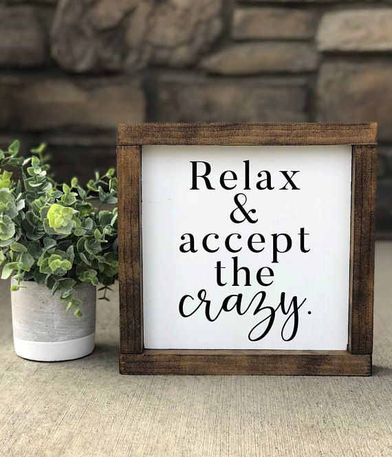 Relax And Accept The Crazy Wood Sign Medium Wood Sign Square Etsy Farmhouse Style Sign Rustic Farmhouse Decor Wood Signs