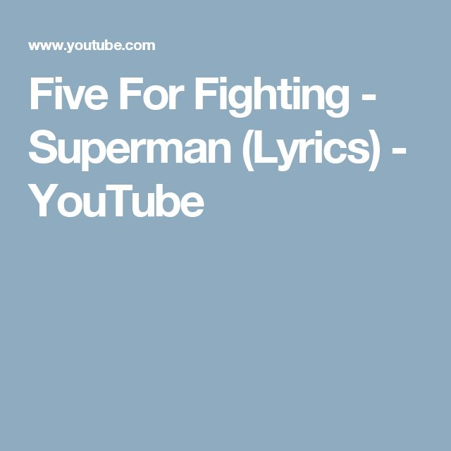 Five For Fighting - Superman (Lyrics) - YouTube