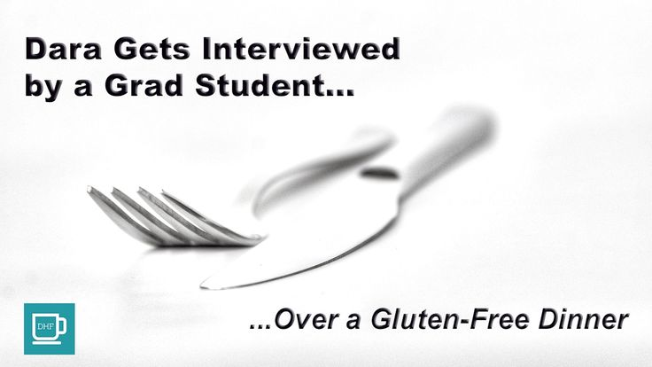 Dara Gets Interviewed by a Grad Student Over a Gluten-Free Dinner  I'm oftentimes asked by students (ranging from middle school through graduate school) about my background as a mental health counselor and gender therapist. So, I thought it would be fun to share an interview I gave to a University of Colorado, Colorado Springs graduate student named Colin in 2016.