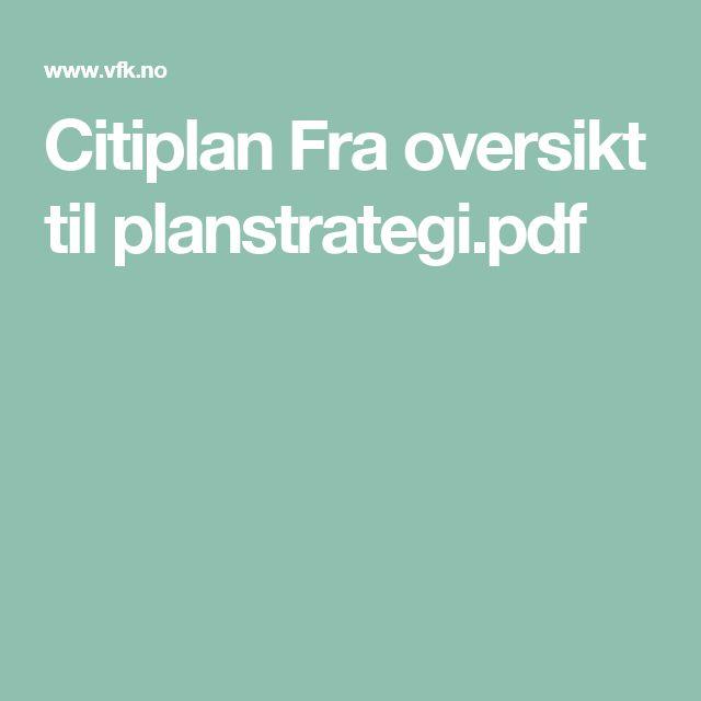 Citiplan Fra oversikt til planstrategi.pdf