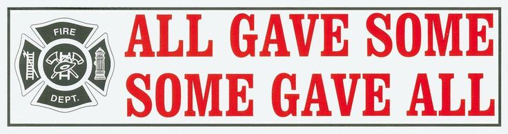ALL GAVE SOME- SOME GAVE ALL  Firefighter 9/11 Memorial Decal - Twin Towers 343