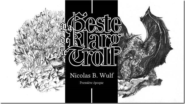 La Geste de Klarg le Troll, Première période    Illustré par Marine Karmowski