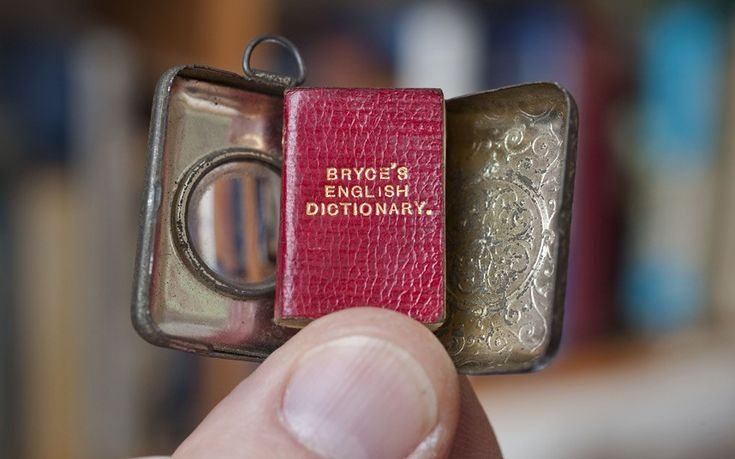 The smallest English dictionary in the world has been discovered by West Country book shop owner Graham York. Although only 1x3/4inch the tiny book's 384 pages contain thousands of words, and even comes with a lens in its case for surreptitious study when challenged by a lack of diction. Printed by David Bryce & Sons in Glasgow in 1890 it's thought only a handful of the mini books were made to show the printer's skills.
