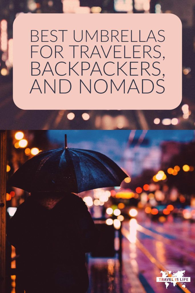Best Umbrellas For Travelers Backpackers and Nomads | Tired of singing in the rain? Here's a list of the Best Umbrellas For Traveling. Plus, a bonus list of some awesome prototype and concept umbrellas (that probably aren't the best for travel, but worth