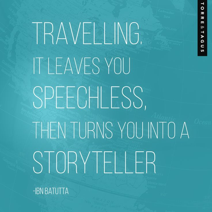 Travel the world and become a storyteller of your own adventures! #TorreAndTagus #TravelQuote #Travel