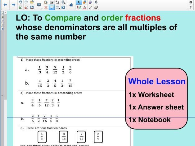 Whole Lesson -compare order fractions - comparing and ordering fractions - KS2 Year 5 6