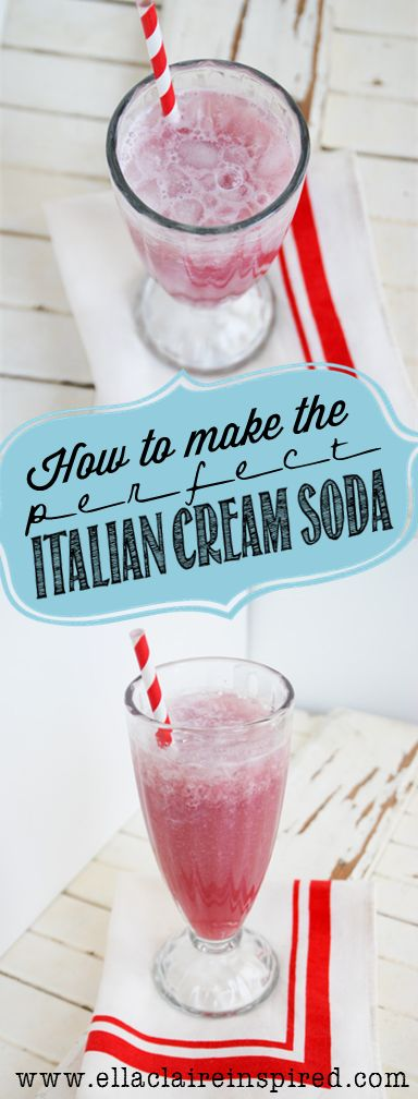 How to make the PERFECT Italian Cream Soda! Perfect for summer parties and BBQs. Yum!