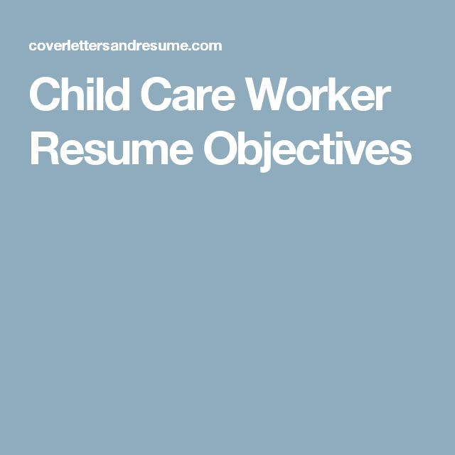 25+ parasta ideaa Pinterestissä Objectives sample - child care resume