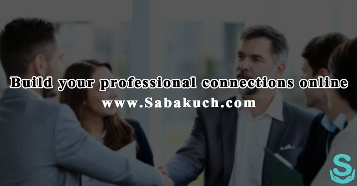 Build your #professional connection online. Visit #Sabakuch Today…