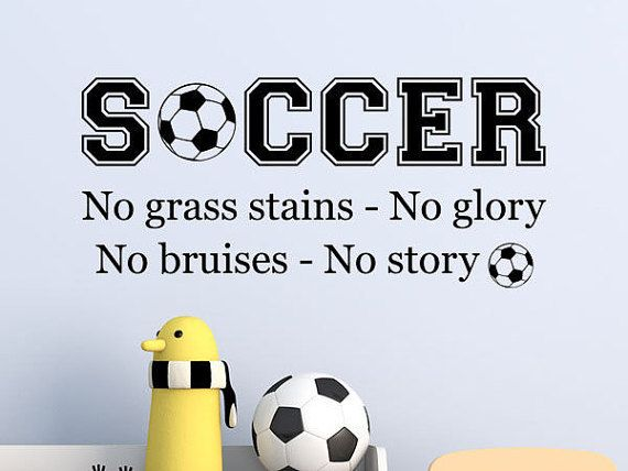 Soccer Sports Wall Decal  No grass stains no glory No bruises