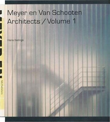 Meyer en Van Schooten Architects / Volume 1, Hans Ibelings