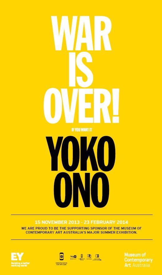 SCAN THIS IMAGE with the Layar augmented reality app to see this poster come to life.  #EY Australia is proud to be the supporting sponsor of the Museum of Contemporary Art Australia (MCA)'s major summer exhibition in Sydney, War Is Over! (if you want it): #YokoOno. The exhibition runs from 15 November 2013 to 23 February 2014. We are proud to be part of this prestigious event on Sydney's arts calendar and of helping to bring this exciting exhibition to Australian audiences