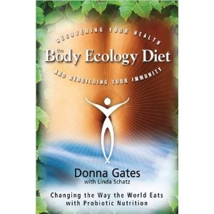 The Body Ecology Diet: Body Ecology Diet, Worth Reading, Donna Gates, Immune, Books Worth, The Body, Rebuilding, Health, Recover