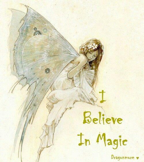 Fairies, I believe in magic