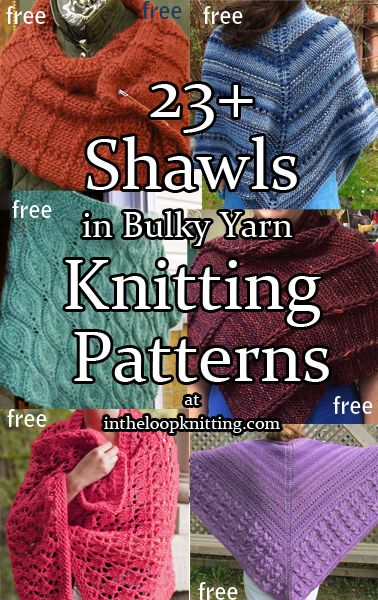 Knitting Patterns for Shawls knit with bulky or chunky weight yarn - These shawls and wraps are designed for bulky, chunky, or super bulky yarn, yet they also feature a versatility of design with cables, lace, and textured stitches that you might not have know you could get with heavier weight yarn. Most of the patterns are free.