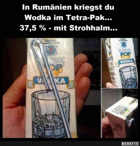 In Rumänien kriegst du Wodka im Tetra-Pak..   Lustige Bilder, Sprüche, Witze, echt lustig