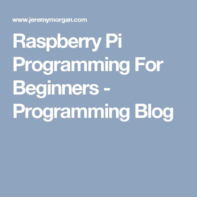 Raspberry Pi Programming For Beginners - Programming Blog