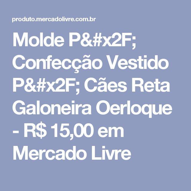 Molde P/ Confecção Vestido P/  Cães  Reta Galoneira Oerloque - R$ 15,00 em Mercado Livre