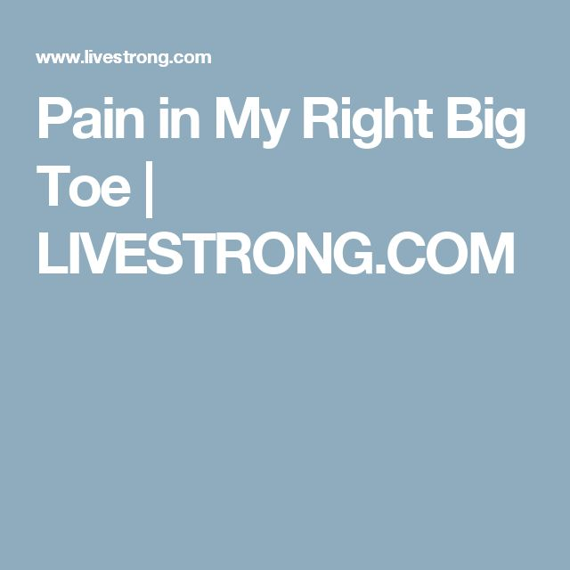 Pain in My Right Big Toe   LIVESTRONG.COM