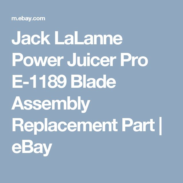 Jack LaLanne Power Juicer Pro E-1189 Blade Assembly Replacement Part  | eBay