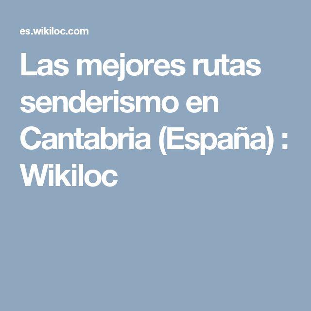 Las mejores rutas senderismo en Cantabria (España) : Wikiloc