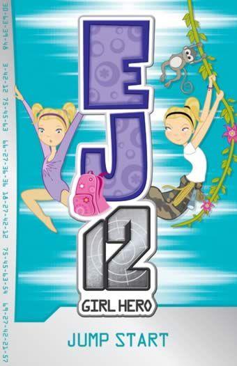 EJ12 Girl Hero: Jump Start  http://www.library.waitaki.govt.nz/cgi-bin/koha/opac-detail.pl?biblionumber=82968