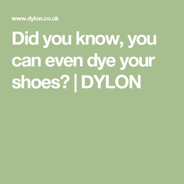 Did you know, you can even dye your shoes? | DYLON