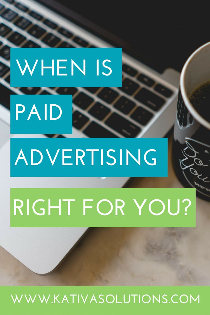 How to know if paid advertising is right for your small business.