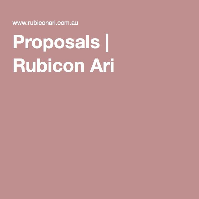 Proposals | Rubicon Ari.  Deadline September !st for Jan-july 2017