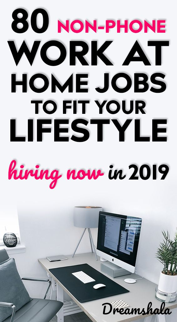 80 non-phone work at home jobs to fit your lifestyle. Hiring now in 2019.