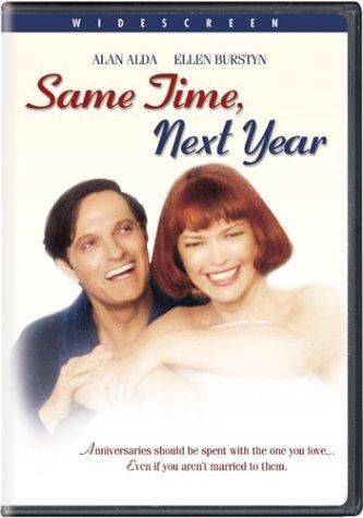 Same Time, Next Year (1978) starring Alan Alda and Ellen Burstyn    One of my absolute favorites!
