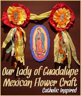 Our Lady Of Guadalupe Mexican Flower Craft ~ Catholic Inspired