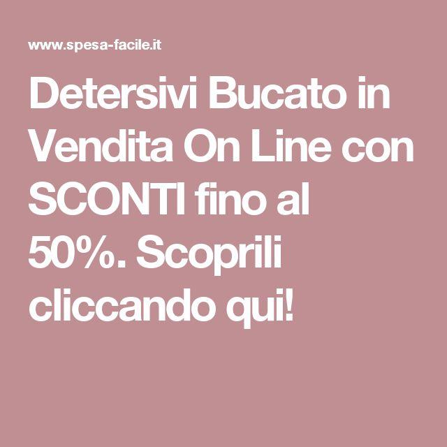 Detersivi Bucato in Vendita On Line con SCONTI fino al 50%. Scoprili cliccando qui!