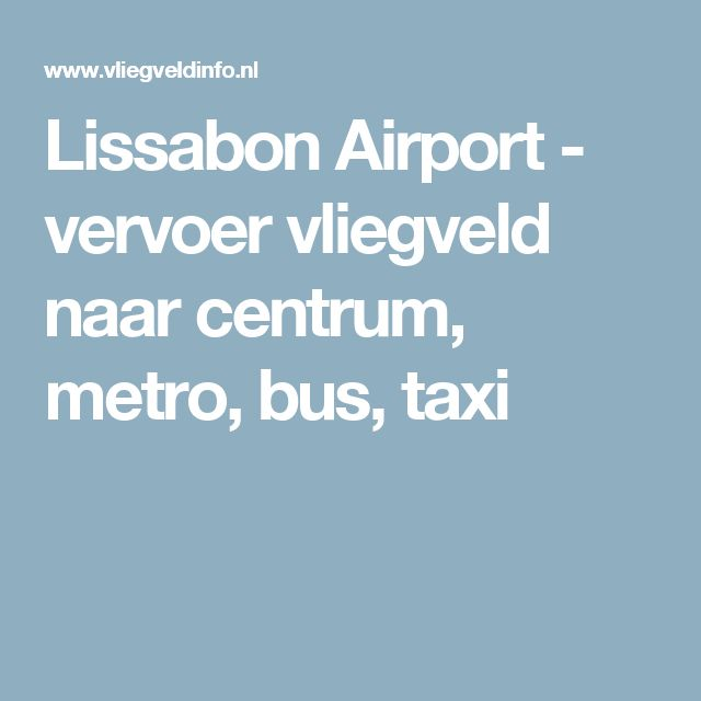 Lissabon Airport - vervoer vliegveld naar centrum, metro, bus, taxi
