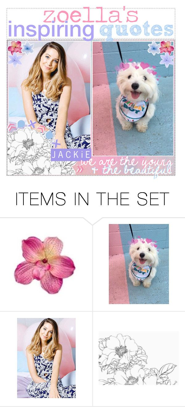 """""""☆; zoella's inspiring quotes by jackie"""" by celebrity-tippers ❤ liked on Polyvore featuring art and tipsbyJackie"""