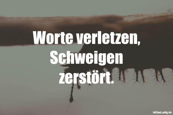 Worte verletzen, Schweigen zerstört. … gefunden auf www.istdaslustig…. #lus… – Ist das lustig?