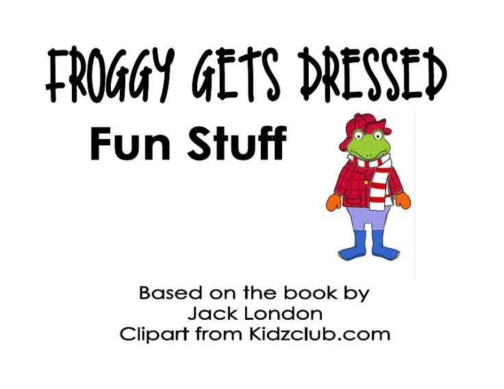 Froggy Gets Dressed Fun Pack.pdf. Repinned by www.preschoolspeechie.com