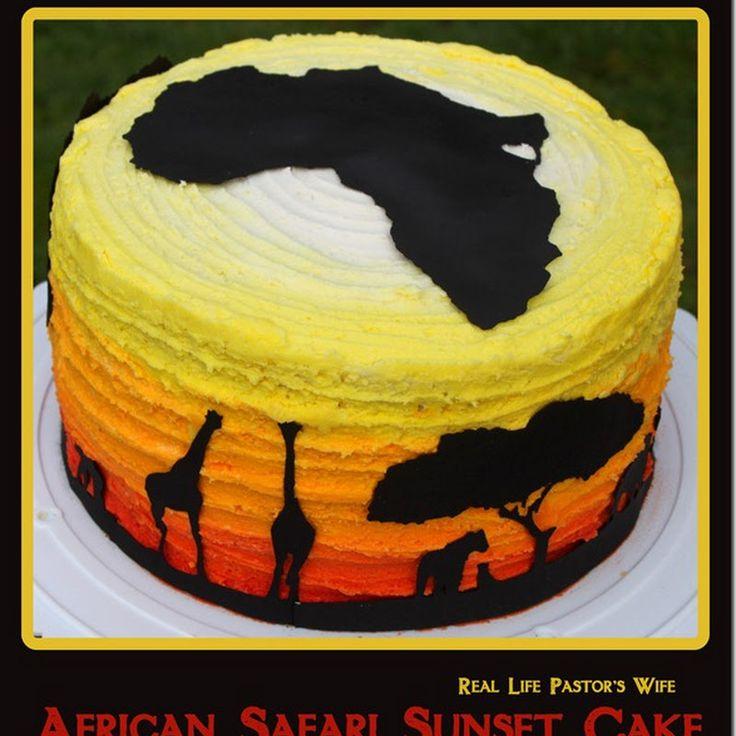 Real Life Pastor's Wife: African Safari Sunset Cake