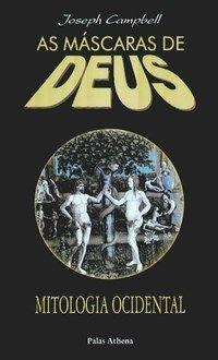 As Máscaras de Deus Vol 3 - Mitologia Ocidental